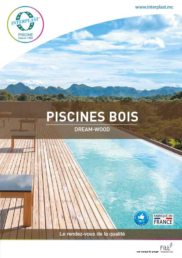 Brochure Piscine Bois DREAM-WOOD 2019 - Interplast